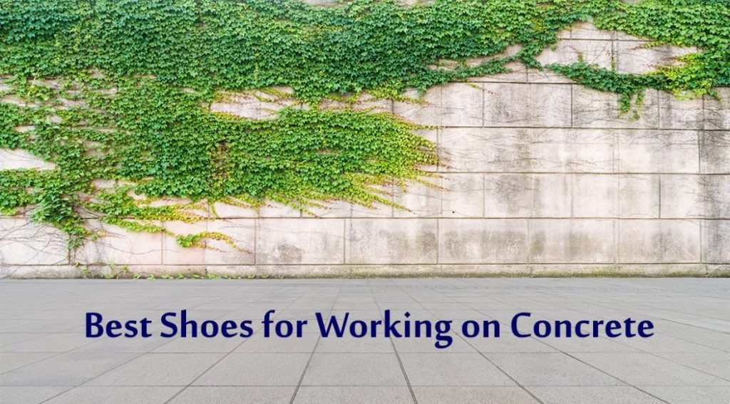 Best Shoes for Working on Concrete