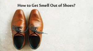 How to Get Smell Out of Shoes