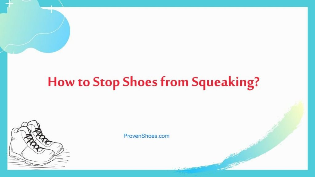 How to Stop Shoes from Squeaking