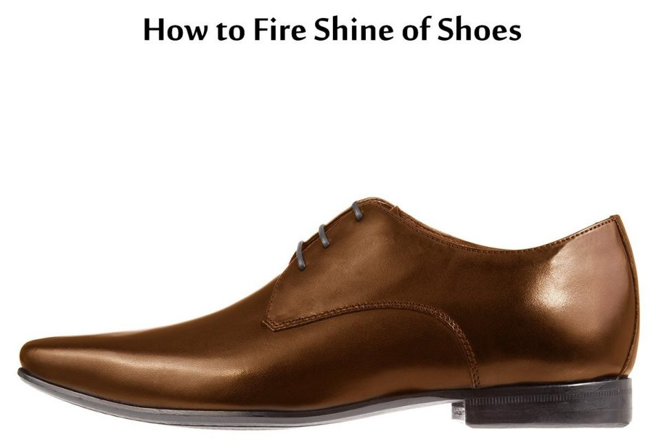 How to Fire Shine of Shoes