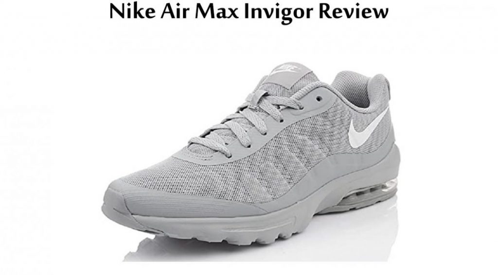 Nike Air Max Invigor Review